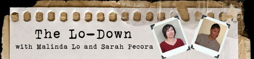 The Lo-Down with Malinda Lo and Sarah Pecora